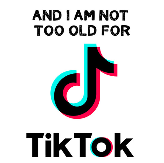 No, really, I'm not too old for TikTok